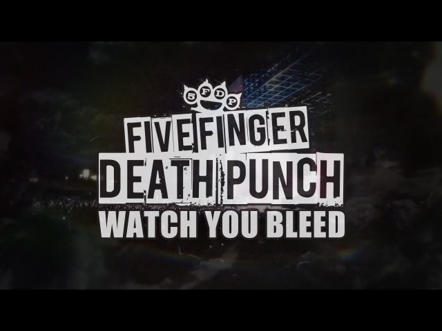 Five Finger Death Punch - Watch You Bleed (Official Lyric Video)
