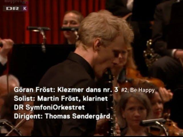 Göran Fröst Klezmer Dans 3 2 Be Happy Martin Fröst DRSO Thomas Søndergaard
