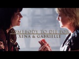 Xena &amp Gabrielle  Somebody to Die For