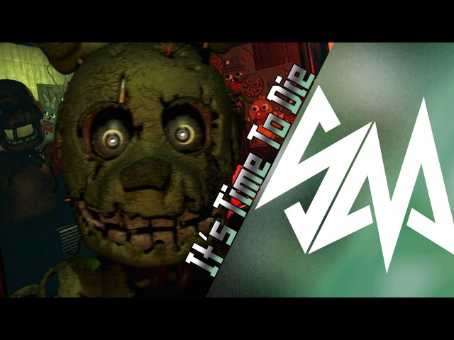 DAGames - It's Time To Die [RUS] (Remake by Sayonara) - FIVE NIGHTS AT FREDDY'S 3 SONG