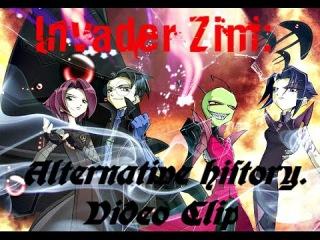 Invader ZIM/Захватчик ЗИМ: Alternative History. Video Clip