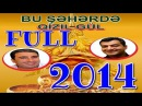 ▐►BU SEHERDE 2014 - QIZILGUL (QIZIL GÜL) RekLamSiz [720 HD]◄▌