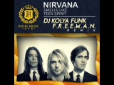 Nirvana - Smells Like Teen Spirit (DJ Kolya Funk &amp F.r.e.e.m.a.n. Remix) Слушать  скачать  httpmp3za.rutagsdj+kolya+funk