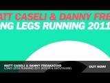 Matt Caseli &amp Danny Freakazoid - Long Legs Running 2011 (Kolya &amp Matuya Mix)