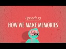 How We Make Memories Crash Course Psychology