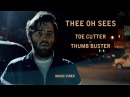 Thee Oh Sees - Toe Cutter - Thumb Buster (Official Music Video)