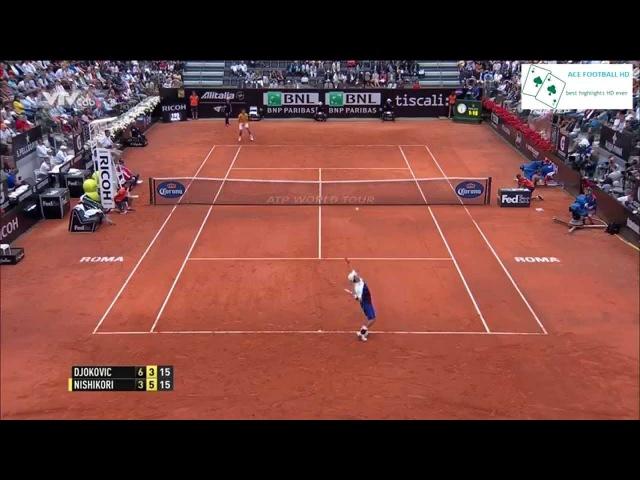 Novak Djokovic vs Kei Nishikori - tennis highlights Internazionali BNL d'Italia 2015 (HD720p 50fps)