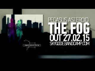 Pegasus Asteroid - The Fog (2015) [EP Preview]