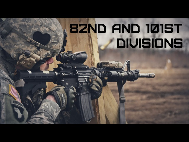 82nd and 101st Airborne Divisions
