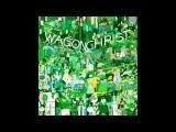 Wagon Christ - Toomorrow (few favs)