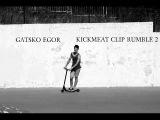 KICKMEAT CLIP RUMBLE 2 | GATSKO EGOR