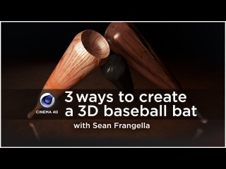 3 Ways to Model & Texture a 3D Baseball Bat (Cinema 4D Tutorial) - Sean Frangella
