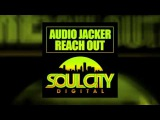 Audio Jacker - Reach Out (90s Organ House Mix) (Soul City Digital)