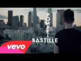 Bastille - Pompeii (Official Music Video)