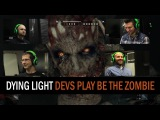 Dying Light - Devs Play 'Be The Zombie'
