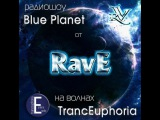 RavE - Blue Planet RadioShow vol.9