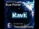 RavE - Blue Planet RadioShow vol.9