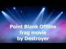 Point Blank Offline frag movie by TA Frems*