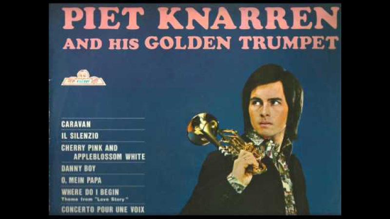 Piet Knarren and his Golden Trumpet 1973 Concerto Pour Une Voix Remasterd By B.v.d.M 2013