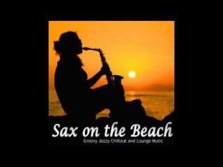 VA -Sax On The Beach Groovy Jazzy Chillout And Lounge Music