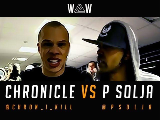 CHRONICLE VS P SOLJA | WAW Trap Clash
