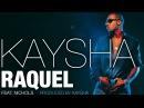 Kaysha - Raquel (feat. Nichols) [Official Audio]