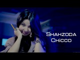 Shahzoda - Chicco Шахзода - Чикко