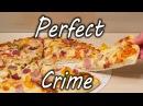 Как украсть пиццу - Идеальное преступление