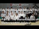 Daito-ryu Aikijujutsu Documentary (6/6) The legacy of a Sensei and the transmission of Aiki