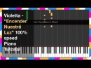 Violetta - Encender Nuestra Luz 100%speed Piano Tutorial