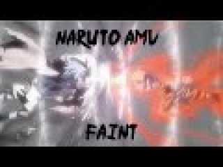 Naruto AMV - Faint