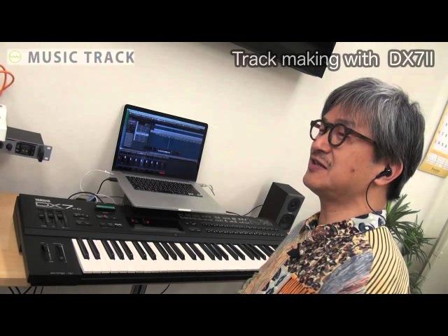 YAMAHA DX7II Track Making [English Captions]