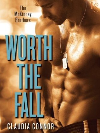 Claudia Connor Worth the Fall (The McKinney Brothers #1)