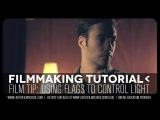 Cinematography Tutorial: Using Flags to Control Shadow and Light