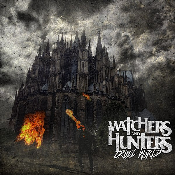 Watchers And Hunters - Cruel World (2013)