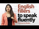 English fillers to speak fluently and confidently Gap fillers Free English lessons