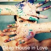 Deep House in Love