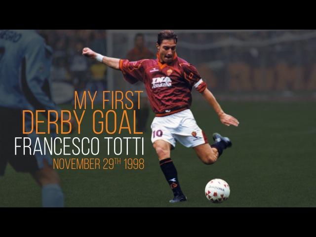 AS ROMA: MY FIRST DERBY GOAL I Volk, Conti, Delvecchio, Totti, Montella, Balzaretti Iturbe