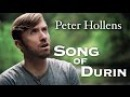 The Hobbit Song Of Durin Eurielle Cover by Peter Hollens