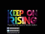 Puusti feat. Ian Carey &amp Michelle Shellers - Keep on Rising (Styline Mix)