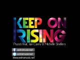 Puusti feat. Ian Carey &amp Michelle Shellers - Keep on Rising (Styline Mix)
