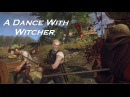 A Dance with Witcher - Witcher 3 Brutal Combat Montage HD