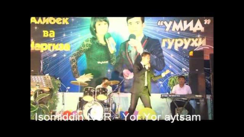 Isomiddin NUR - Yor yor aytsam (Consert version)