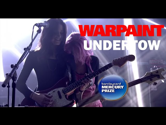 Warpaint - 'Undertow' (Mercury Prize Sessions)