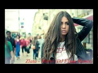 ZLATA - ����� (DJ Fisun Remix) ( Rusiška muzika - Russian music )