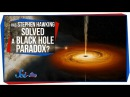 Has Stephen Hawking Solved a Black Hole Paradox?