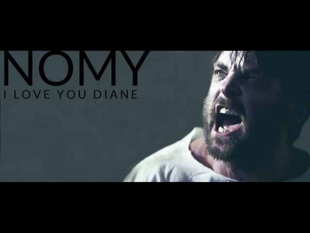 Nomy (Official) - I love you Diane (Official music video)