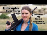 3 Guns, A Girl, A Helicopter (And An Explosion) - Performance Shooting - Kirsten Joy Weiss