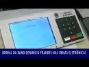 Jornal da Band denuncia fraude nas urnas eletrônicas