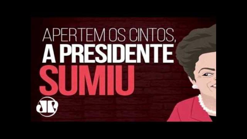 Aperta o Cinto A PRESIDENTE Dilma Roussef SUMIU by @VillaMarcovilla - @RachelSherazade